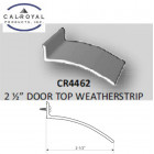 CR4462 Cal-Royal Door Top Weatherstrip 2 1/2""