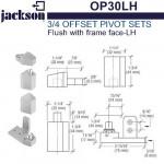 "OP30LH Jackson 3/4"" Offset Pivot Set - Flush w/ Frame Face - LH"
